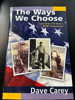 The Ways We Choose:Lessons for Life from a POW's Experience SIGNED by Author