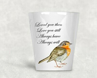 Memorial Flower Pot Ceramic Robin Loved You Then Love You Still Quote