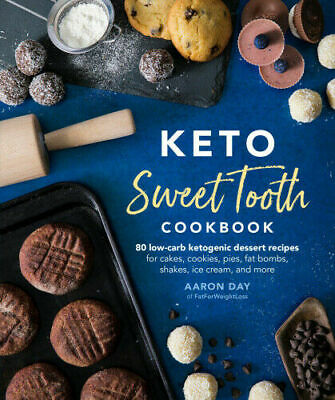 Keto Sweet Tooth Cookbook 80 Low-carb Ketogenic Dessert Recipes for Cakes #10867