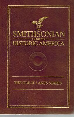THE SMITHSONIAN GUIDE TO HISTORIC AMERICA: The Great Lakes States 1990 HC BOOK