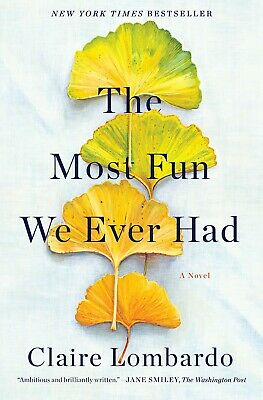The Most Fun We Ever Had: A Novel, by Claire Lombardo, VG+ 2019 Hardcover