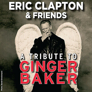 Eric Clapton and Friends: Ginger Baker Tribute-  LONDON- Eventim Apollo Tickets