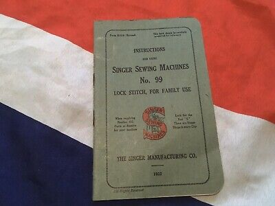 INSTRUCTIONS FOR SINGER SEWING MACHINE No 99 LOCK STITCH 1932 GOOD CLEAN BOOKLET