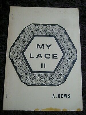 MY LACE II - Alison Dews - Bobbin Lace Patterns Lacemaking including Torchon