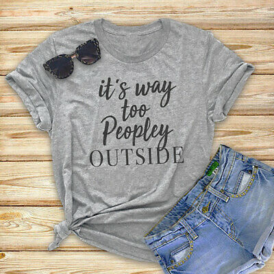 YourTops Women Its Too Peopley Outside T-Shirt Funny T-Shirt