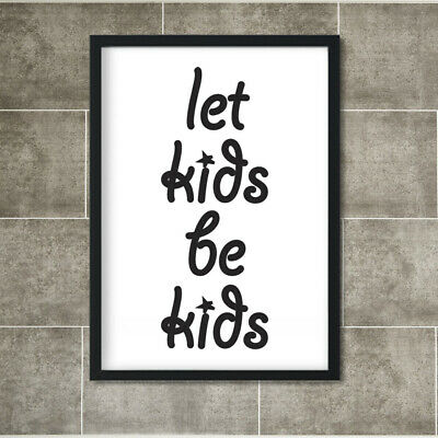 Let Kids be Kids Child Bedroom Nursery Pictures Posters Wall Art Decor Home Gift
