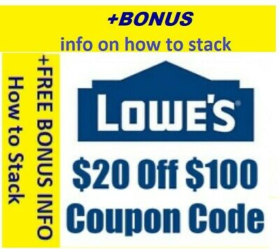 TWO (2X) $20 OFF $100 LOWES 1Coupon - INSTORE + BONUS INFO on Stacking