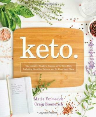 Keto : The Complete Guide to Success on the Ketogenic Diet, Including Simplified