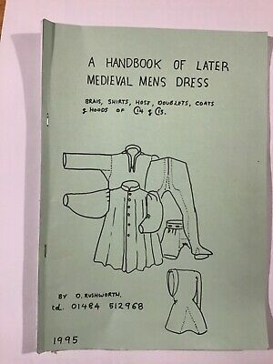 A HANDBOOK OF LATER MEDIEVAL MENS DRESS  by D.RUSHWORTH