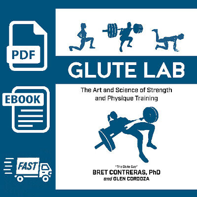 Glute Lab: The Art and Science of Strength ... by Bret Contreras(e-BO0k [P.D.F])