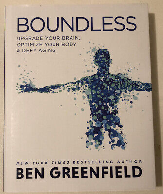 Boundless: Upgrade Your Brain, Optimize Your Body-Ben Greenfield-Hardcover-NEW