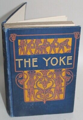 Antique 1904 FIRST EDITION BOOK The Yoke ELIZABETH MILLER