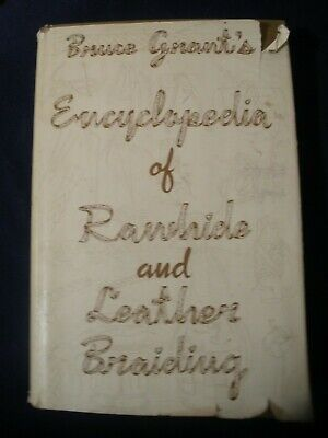 ENCYCLOPEDIA OF RAWHIDE AND LEATHER BRAIDING by Bruce Grant