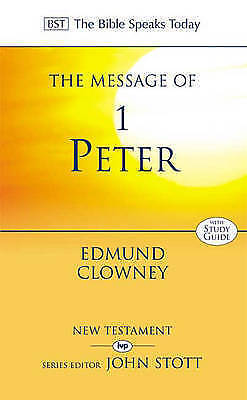 The Message of 1 Peter: The Way of the Cross (The Bible Speaks Today) by Edmund