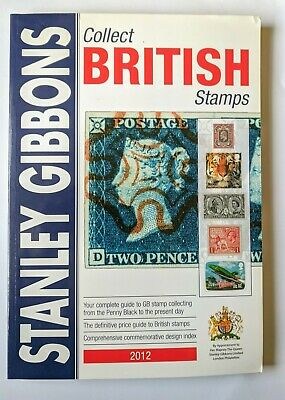 STANLEY GIBBONS Collect BRITISH Stamps Catalogue - 2012- Very Good Condition