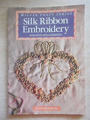 Silk Ribbon Embroidery For Gifts & Garments~Jenny Bradford~Milner Craft~55pp P/B