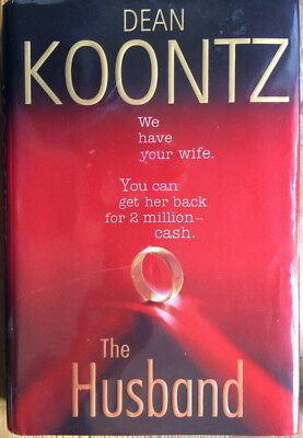 ~ Dean Koontz ~ The Husband ~ 2006 ~ Hardcover With Dust Jacket ~