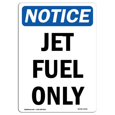 Jet Fuel Only SignHeavy Duty Sign or Label OSHA Notice