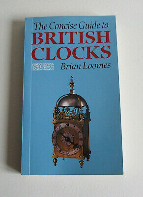 The Concise Guide to British Clocks Brian Loomes paperback 1992