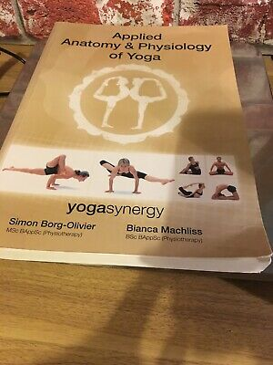 Applied Anatomy and Physiology of Yoga by Simon Borg-Oliver, Bianca Machliss