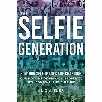 The Selfie Generation by Eler, Alicia #16510