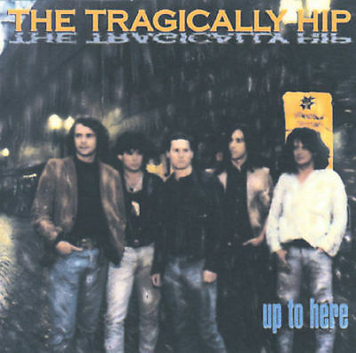 Up to Here by The Tragically Hip (CD, 1989, Universal Music Canada)