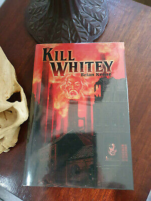 Kill Whitey - Brian Keene Cemetery Dance #112/350
