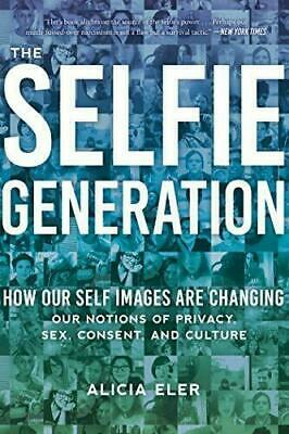 The Selfie Generation by Alicia Eler #16852