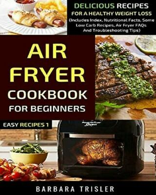 Air Fryer Cookbook For Beginners Delicious Recipes For A Healthy Weight Loss PDF