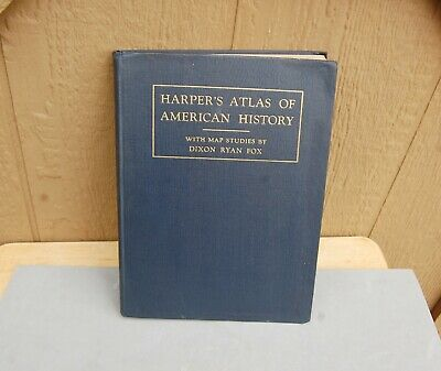 Harpers Atlas American History HC 1920 Dixon Ryan Fox Rare Maps Color 168 pg