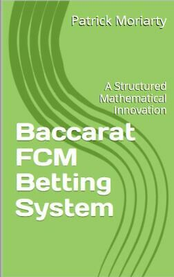 Baccarat  FCM Betting System - Perfect for Online Casinos - Avoid Crowds