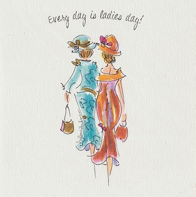 Every Day is Ladies Day Mum Daughter Sister Best Friend Blank Birthday Card