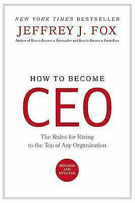 How to Become Ceo : The Rules for Rising to the Top of Any  #17896