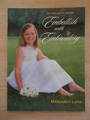 Embellish With Embroidery~Margaret Land~Milner Craft Series~152pp P/B~2002