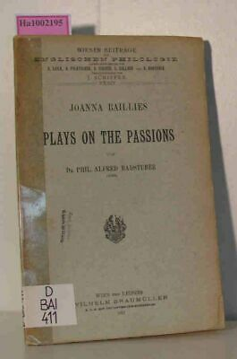 Joanna Baillies. Plays on the Passions. Badstuber,  Alfred: