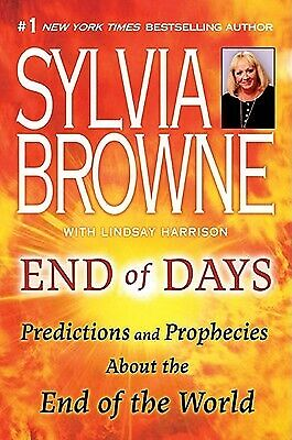 End Of Days Predictions And Prophecies End Of World Sylvia Browne 2020