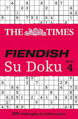 The Times Fiendish Su Doku Book 4: 200 challenging Su Doku puzzles by The...