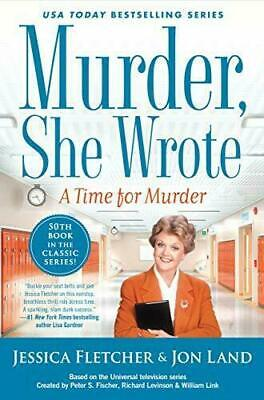 Murder, She Wrote: A Time for Murder by Jessica Fletcher, Jon Land #19973