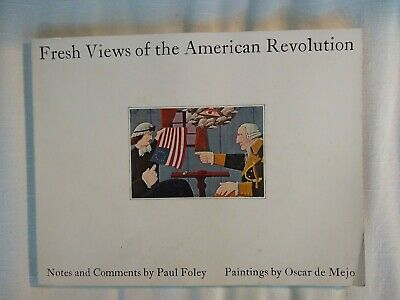 Fresh Views of the American Revolution Notes by Peter Foley, Paint Oscar de Mejo