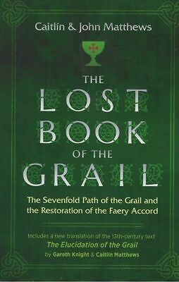 The Lost Book of the Grail. Caitlin & John Matthews #20144