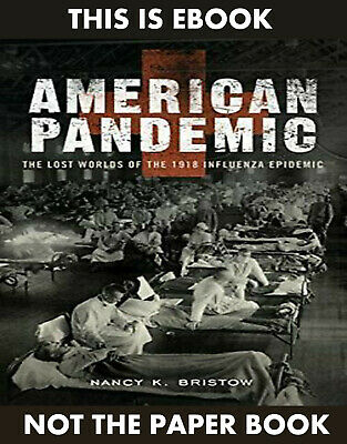 American Pandemic: The Lost Worlds of the 1918 Influenza Epidemic (E-BððK)