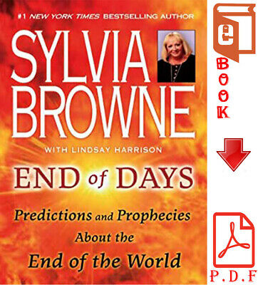 End of Days Sylvia Browne Predictions and Prophecies End of the World P.D.F BOOK
