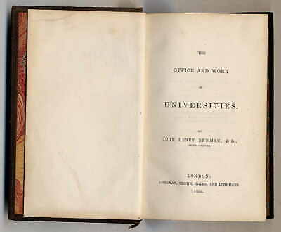 1856 Newman: The office and work of universities. (34097AB)