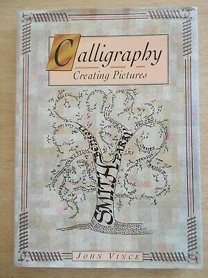 Calligraphy~Creating Pictures~John Vince~160pp HBWC~1992