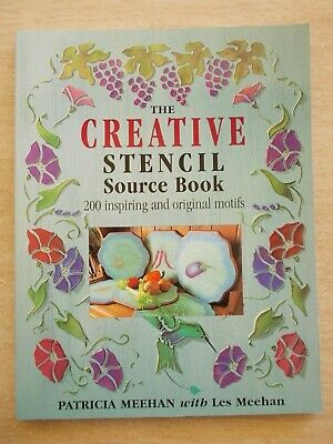 The Creative Stencil Source Book~P & L Meehan~200 Original Motifs~144pp P/B~1999