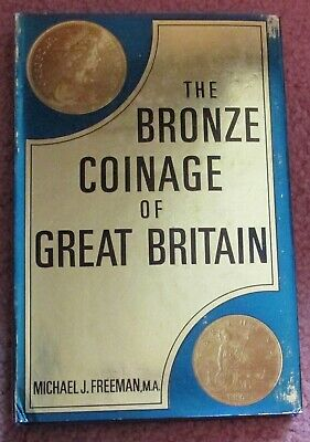THE BRONZE COINAGE OF GREAT BRITAIN by Freeman HC 1970