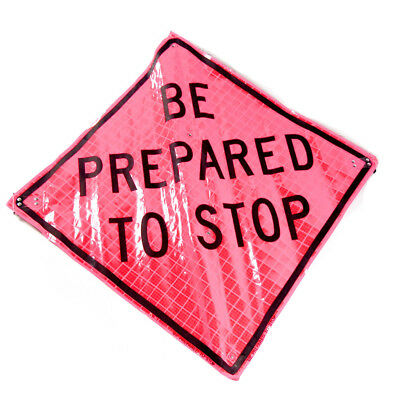 """Be Prepared To Stop Pink Roll Up Sign Traffic Control 36"""" x 36"""" Hi-Visibility"""