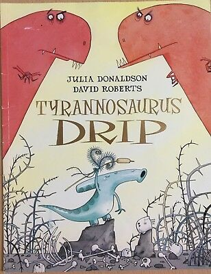 Tyrannosaurus Drip by Julia Donaldson Paperback Book Childrens Fiction 2010