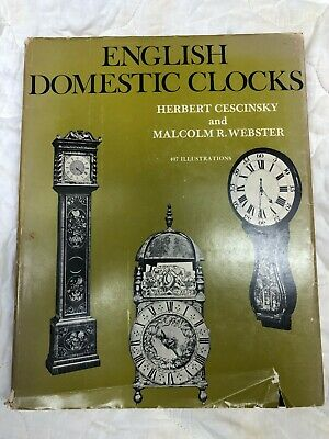 English Domestic Clocks Book  by Herbert Cescinsky and Malcolm R. Webster