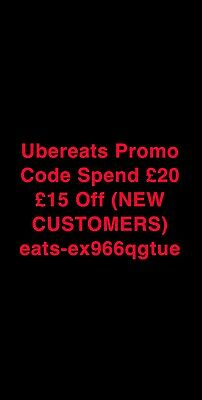Uber Eats Promo Code Spend £20 £15 Off (NEW CUSTOMERS) eats-ex966qgtue